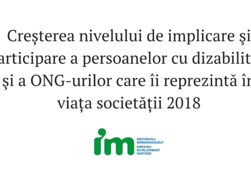 Creșterea nivelului de implicare şi participare a persoanelor cu dizabilități şi a ONG-urilor care îi reprezintă în viața societății 2018