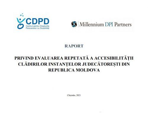 Raport priving evaluarea repetată a accesibilității clădirilor instanțelor judecătorești din Republica Moldova